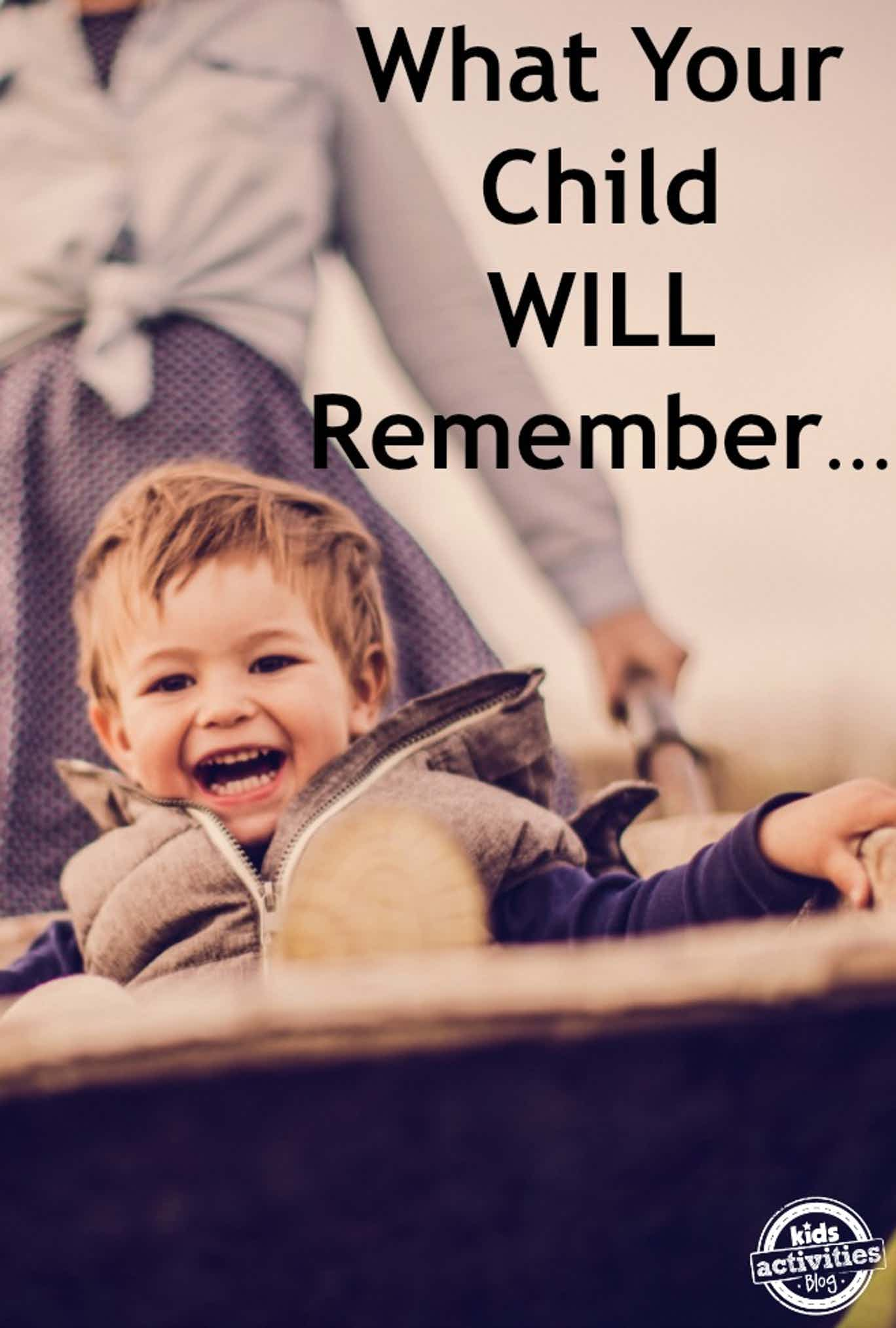 what your child will remember