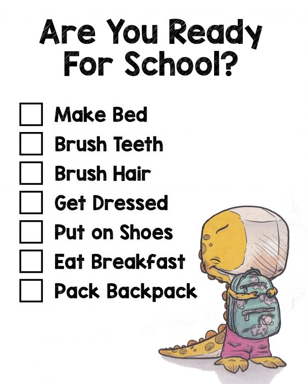 Are you ready for school checklist that has a list of items that need to be completed in the morning, along with a dinosaur who is wearing a backpack.