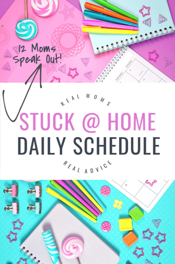 stuck at home daily schedule - real moms real advice