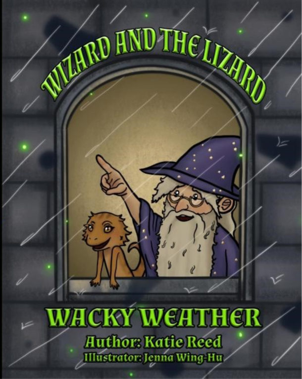 Quarantine Reading for Kids: Wizard and the Lizard; Wacky Weather By: Katie Reed