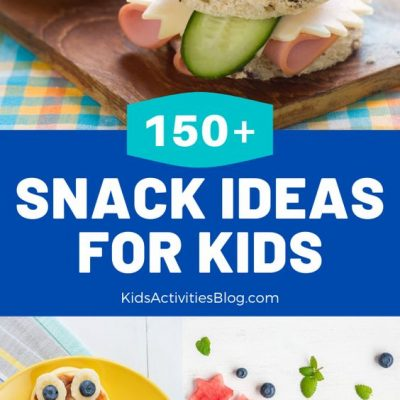 150 Snack Ideas for Kids
