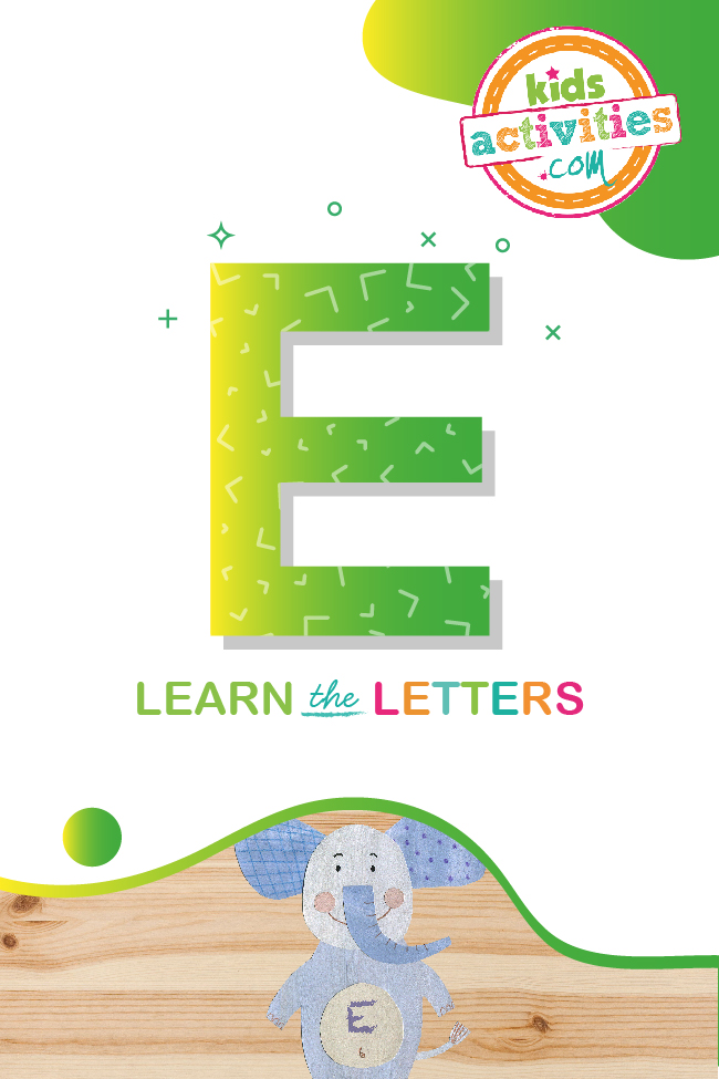 Learn the letter E with kids activities blog