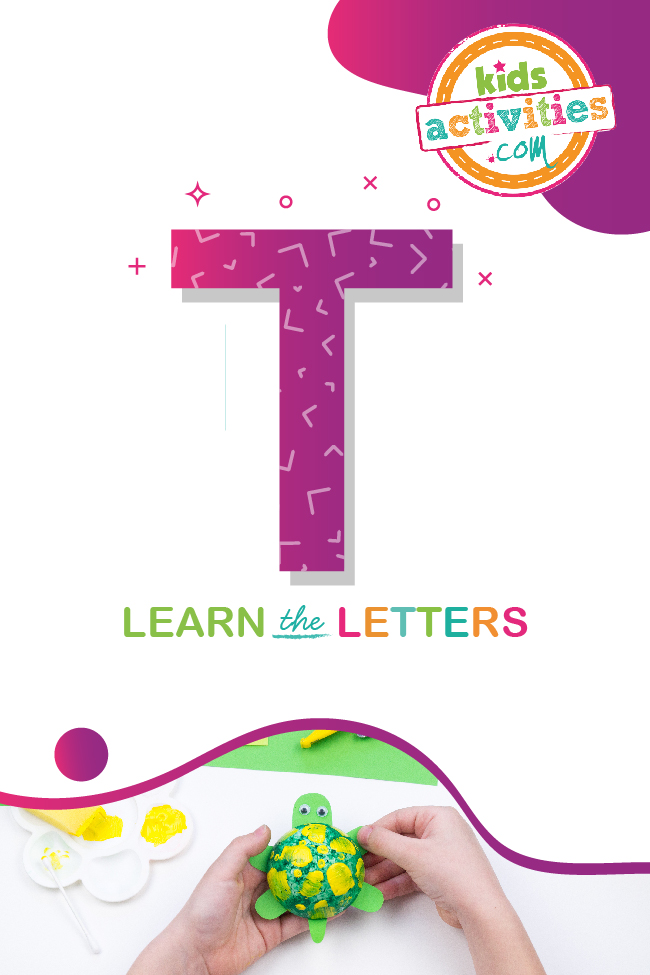 Learn the letter t with kids activities blog
