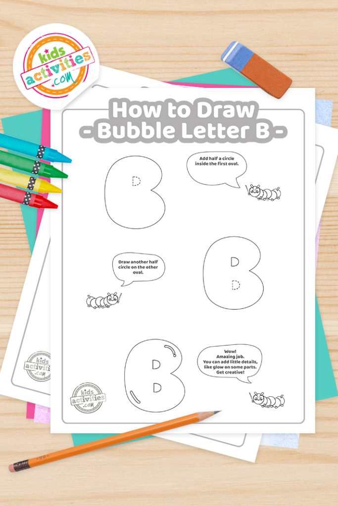 How to draw a Bubble Letter B printable tutorial pdf shown with crayons, pencil and eraser - Kids Activities Blog