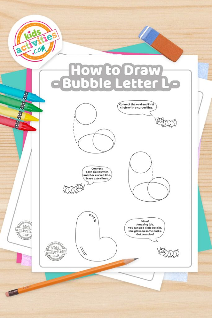 How to draw a Bubble Letter L printable tutorial pdf shown with crayons, pencil and eraser - Kids Activities Blog