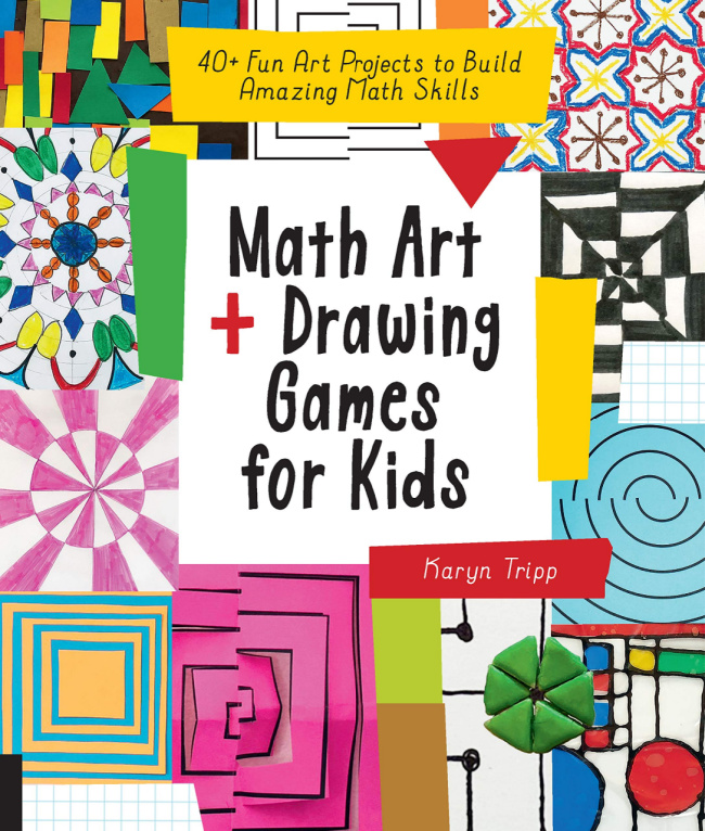 Math Art and Drawing Games for Kids by Karyn Tripp book from Amazon - 40 fun art projects to build amazing math skills
